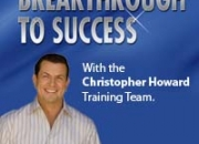 Free Tickets To Chris Howards Breakthrough To Success Motivational Event